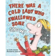 There Was a Cold Lady Who Swallowed Some Snow! by Lucille Colandro