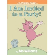 I Am Invited to a Party! by Mo Willems