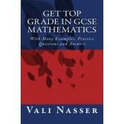 Get Top Grade in Gcse Mathematics by Vali Nasser