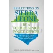 Reflections on Sierra Leone by a Former Senior Police Officer by Bem MR Jp Coker