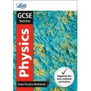 GCSE Physics Exam Practice Workbook, with Practice Test Paper by Letts GCSE