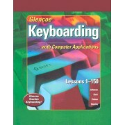 Glencoe Keyboarding with Computer Applications Student Edition, Lessons 1-150 with Office Xp Student Manual by McGraw-Hill
