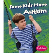 Some Kids Have Autism by Martha E Rustad