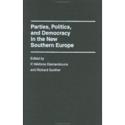 Parties, Politics and Democracy in the New Southern Europe by P. Nikiforos Diamandouros