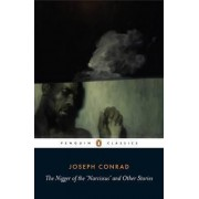 The Nigger of the Narcissus and Other Stories by Joseph Conrad