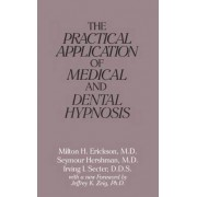The Practical Application of Medical and Dental Hypnosis by Milton H. Erickson