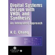 Digital Systems Design with VDHL and Synthesis by Kwang-Chih Chang