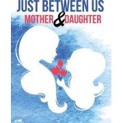 Just Between Us Mother & Daughter Journal by The Blokehead