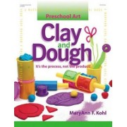 Preschool Art: Clay and Dough by Kohl