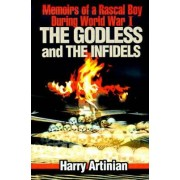 The Godless and the Infidels by Harry Artinian