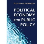 Political Economy for Public Policy by Ethan Bueno de Mesquita