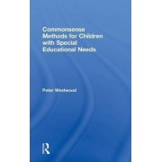 Commonsense Methods for Children with Special Educational Needs by Peter Westwood