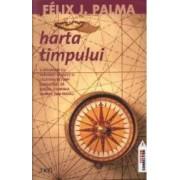 Harta timpului - Felix J. Palma