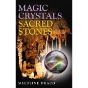 Magic Crystals, Sacred Stones by Melusine Draco