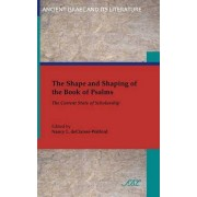 The Shape and Shaping of the Book of Psalms by Nancy Declaiss'-Walford