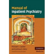 Manual of Inpatient Psychiatry by Michael I. Casher