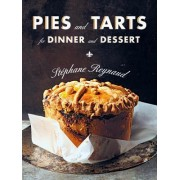 Pies and Tarts for Dinner and Dessert by St