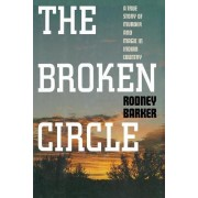 Broken Circle: True Story of Murder and Magic in Indian Country by Emeritus Professor of Government Rodney Barker