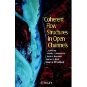 Coherent Flow Structures in Open Channels by Phil Ashworth