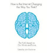 How is the Internet Changing the Way You Think? by John Brockman