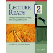 Lecture Ready 2: Student Book by Peg Sarosy