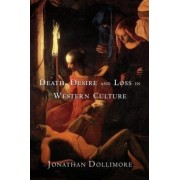 Death, Desire and Loss in Western Culture by Jonathan Dollimore