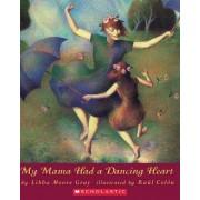 My Mama Had a Dancing Heart by Libba Moore Gray
