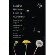 Staging Women's Lives in Academia: Gendered Life Stages in Language and Literature Workplaces