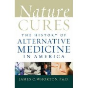 Nature Cures by James C. Whorton
