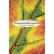 Integrative Plant Anatomy by William C. Dickison