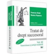 Tratat De Drept Succesoral Vol. Iii Transmisiunea Si Partajul M Ed. 3 - Francisc Deak Romeo Popescu