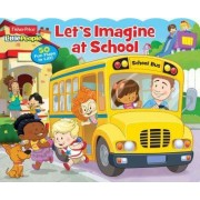Fisher-Price Little People: Let's Imagine at School! by Fisher-price Little People