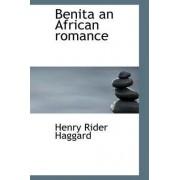 Benita an African Romance by Henry Rider Haggard