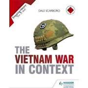 The Enquiring History: The Vietnam War in Context by Dale Scarboro