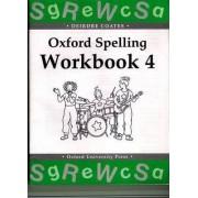 Oxford Spelling Workbooks: Workbook 4 by Deirdre Coates
