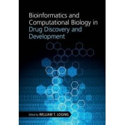 Bioinformatics and Computational Biology in Drug Discovery and Development by William T. Loging