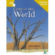 Rigby Star Non-fiction Guided Reading Gold Level: Caring for Our World Teaching Version