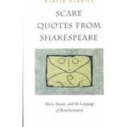Scare Quotes from Shakespeare by Martin Harries