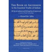 The Book of Ascension: Looking Into the Essential Truths of Sufism by Ahmad Ibn 'Ajiba