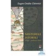 Misterele istoriei - Eugen Ovidiu Chirovici