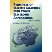 Principles of Electric Machines with Power Electronic Applications by Mohamed E. El-Hawary