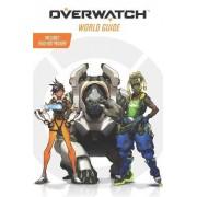 Overwatch: World Guide by Terra Winters