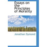 Essays on the Principles of Morality by Jonathan Dymond