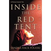 Inside the Red Tent by Sandra Hack Polaski