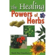 Healing Powers of Herbs by Ranjit Roy Chaudhury