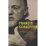 Francis Schaeffer by Bruce A Little
