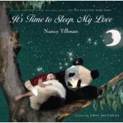 It's Time to Sleep, My Love by Nancy Tillman