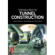 Introduction to Tunnel Construction by David Chapman