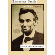 Lincoln's Smile and Other Enigmas by Alan Trachtenberg