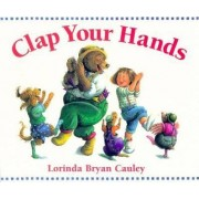 Clap Your Hands by Lorinda Cauley